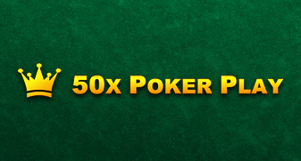 50x Poker Play